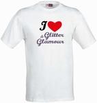 T-shirt I love Glitter & Glamour